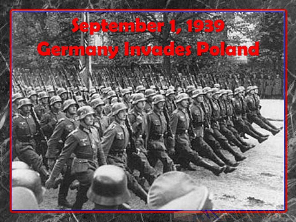 September 1, 1939 Germany Invades Poland