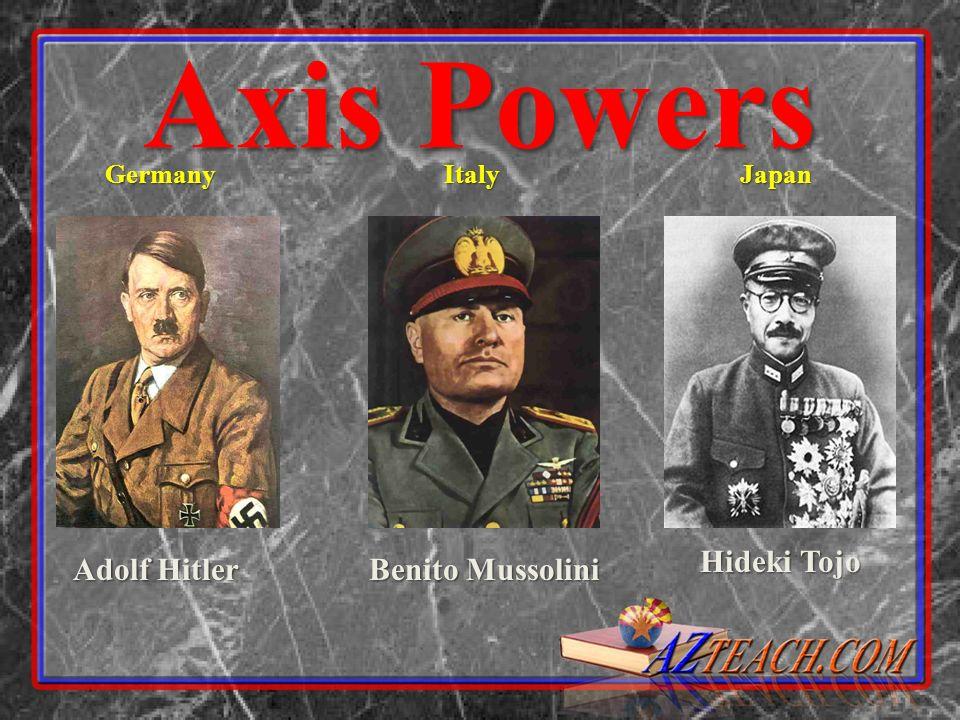 Axis Powers Hideki Tojo Adolf Hitler Benito Mussolini Germany Italy