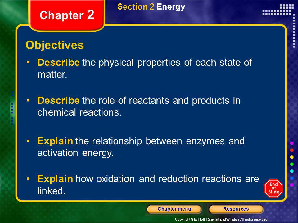 Section 2 Energy Chapter 2. Objectives. Describe the physical properties of each state of matter.