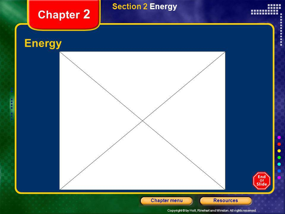 Section 2 Energy Chapter 2 Energy