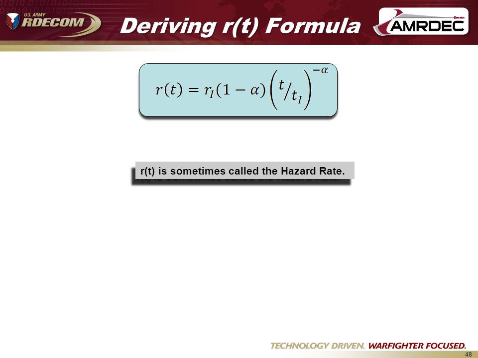Deriving r(t) Formula r(t) is sometimes called the Hazard Rate.