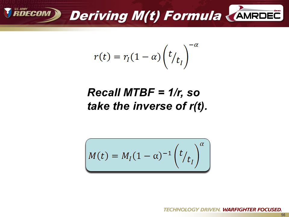 Deriving M(t) Formula Recall MTBF = 1/r, so take the inverse of r(t).