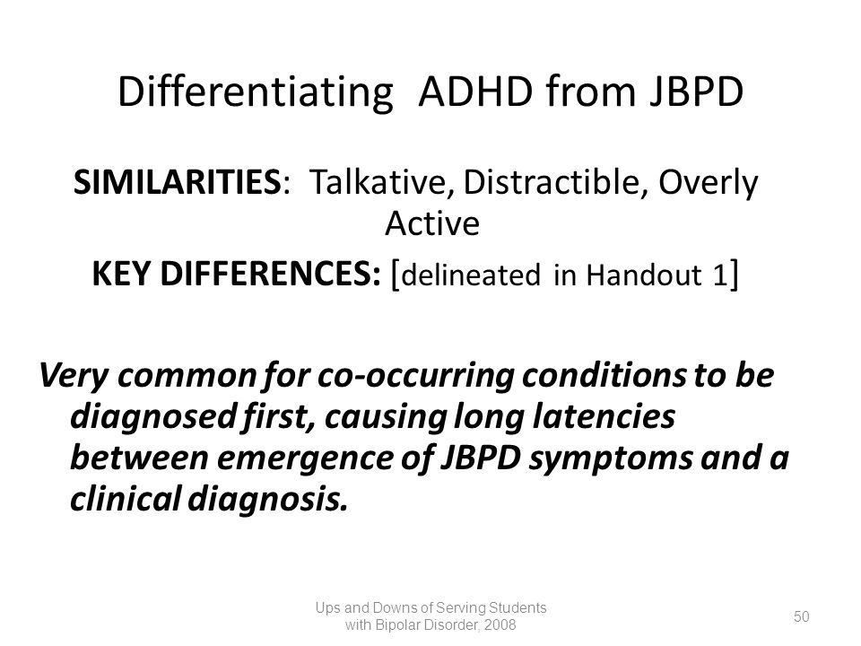 Differentiating ADHD from JBPD