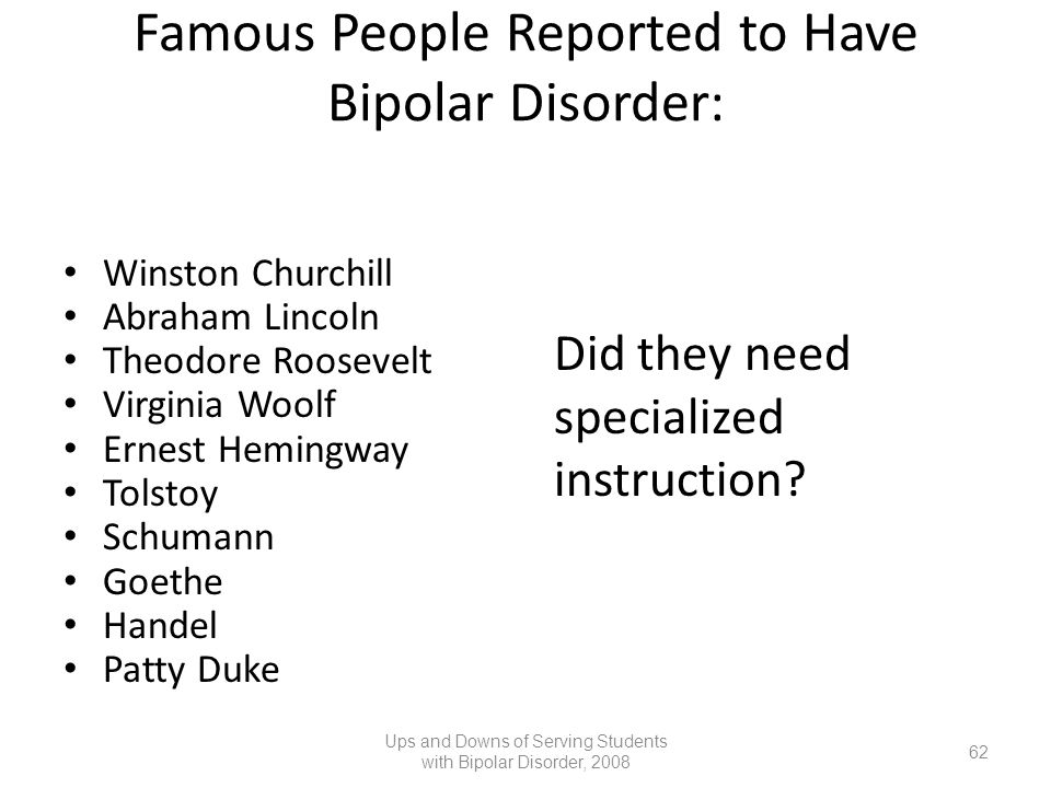 Famous People Reported to Have Bipolar Disorder: