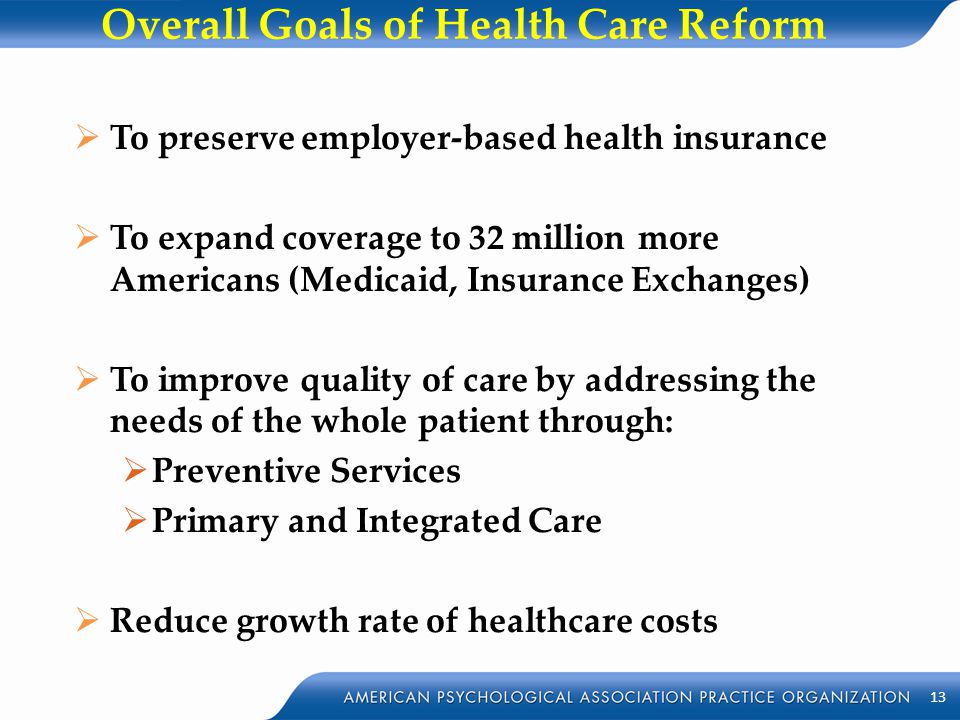 Overall Goals of Health Care Reform