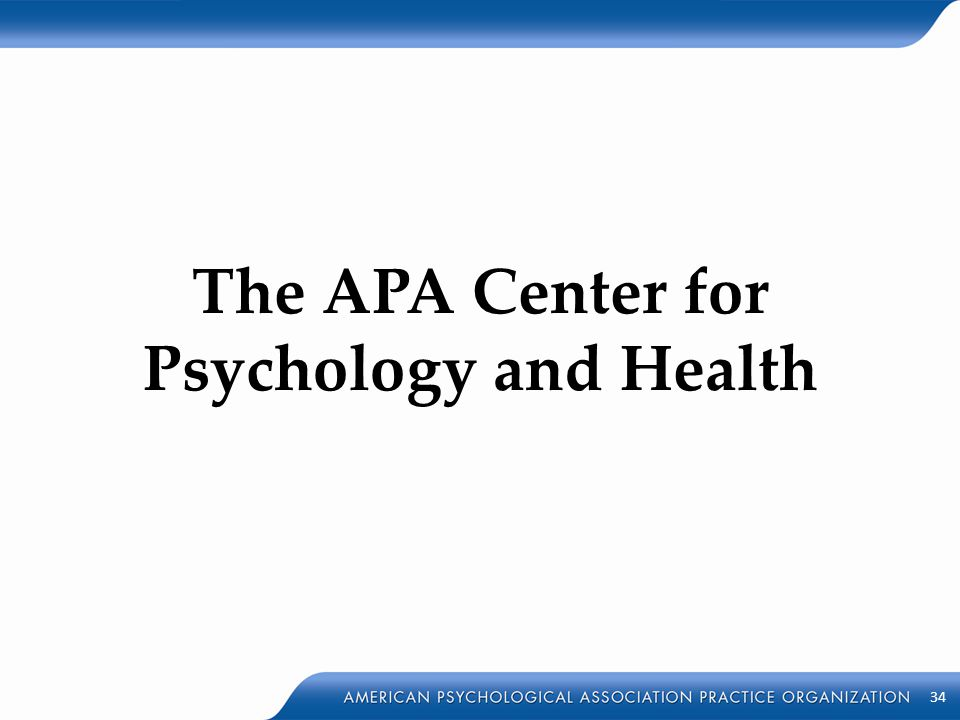 The APA Center for Psychology and Health