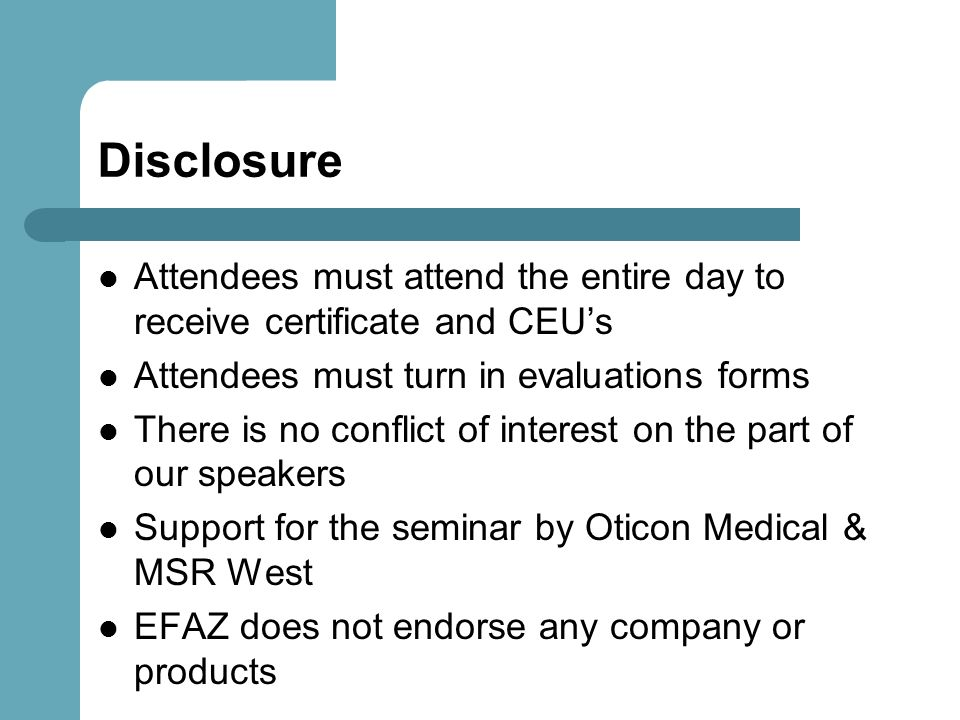 Disclosure Attendees must attend the entire day to receive certificate and CEU's. Attendees must turn in evaluations forms.