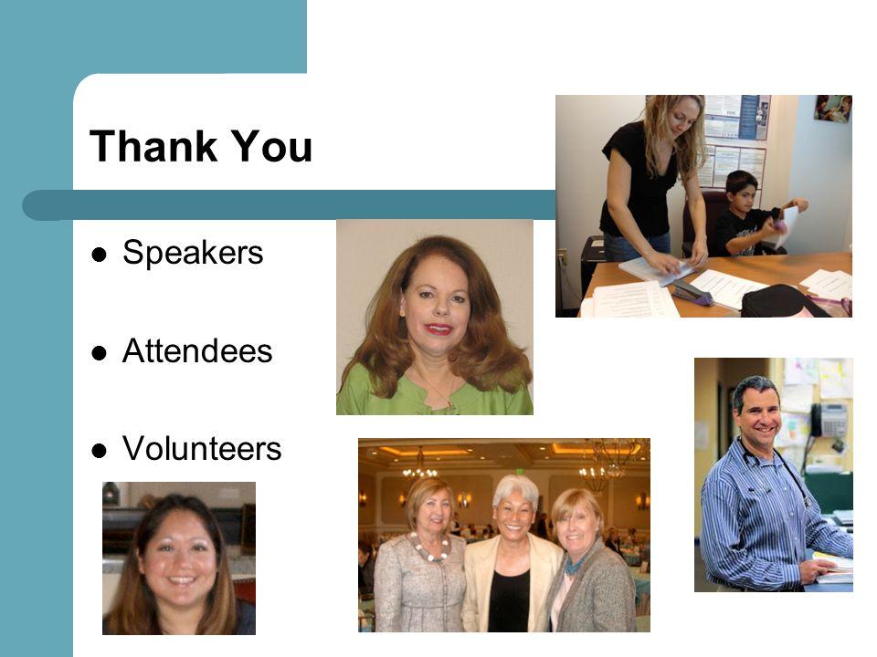 Thank You Speakers Attendees Volunteers