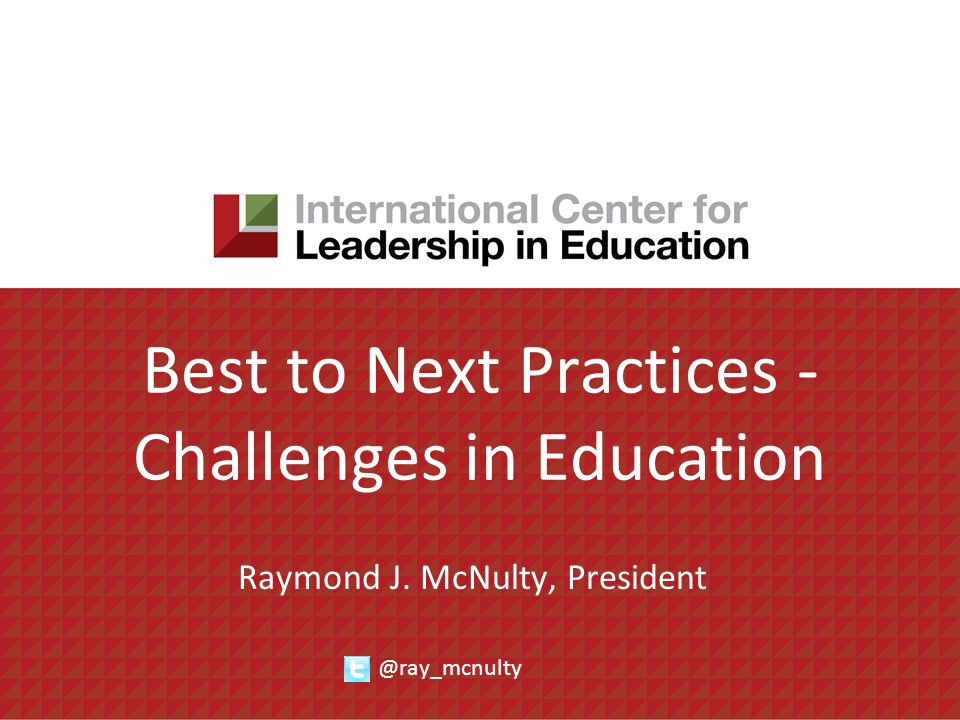 Best to Next Practices - Challenges in Education