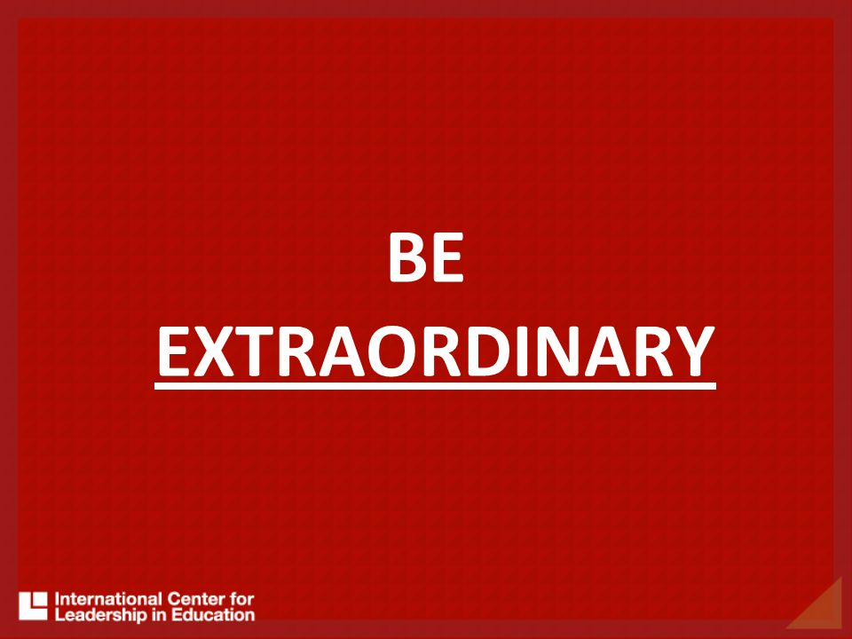 BE EXTRAORDINARY 102