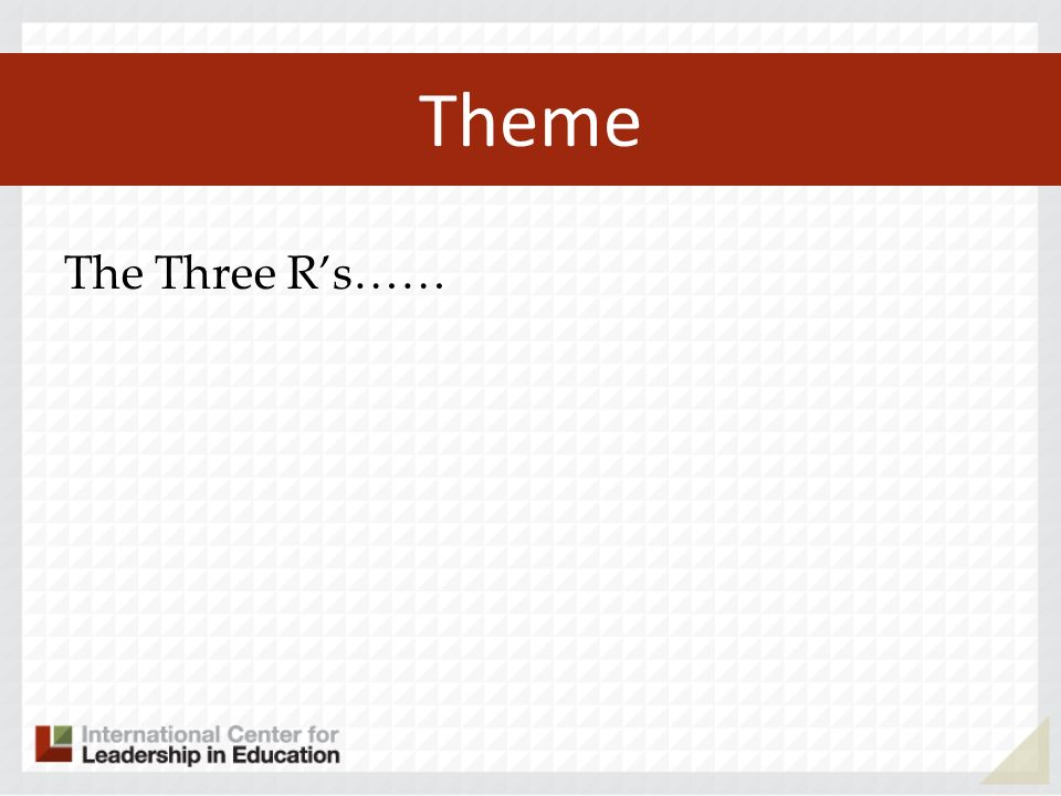 Theme The Three R's……