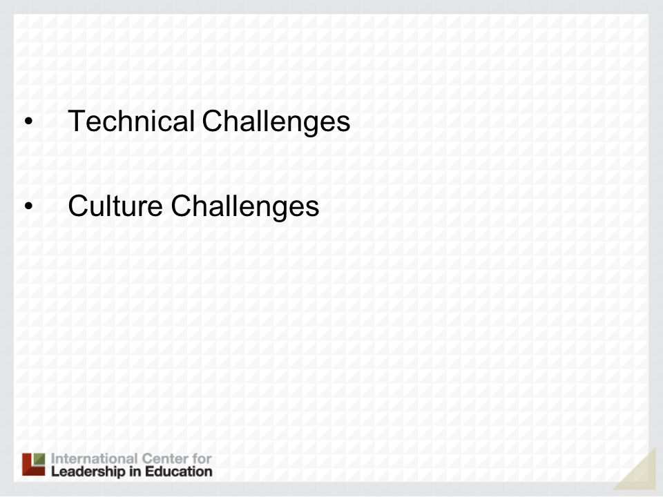 Technical Challenges Culture Challenges