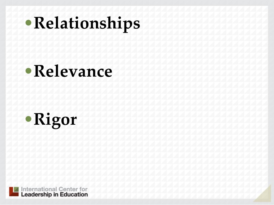 Relationships Relevance Rigor 50