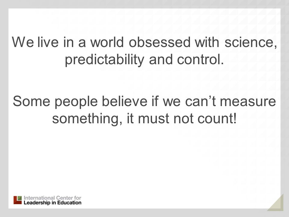 We live in a world obsessed with science, predictability and control.