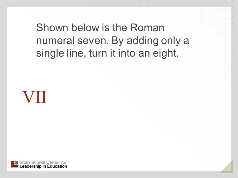 Shown below is the Roman numeral seven