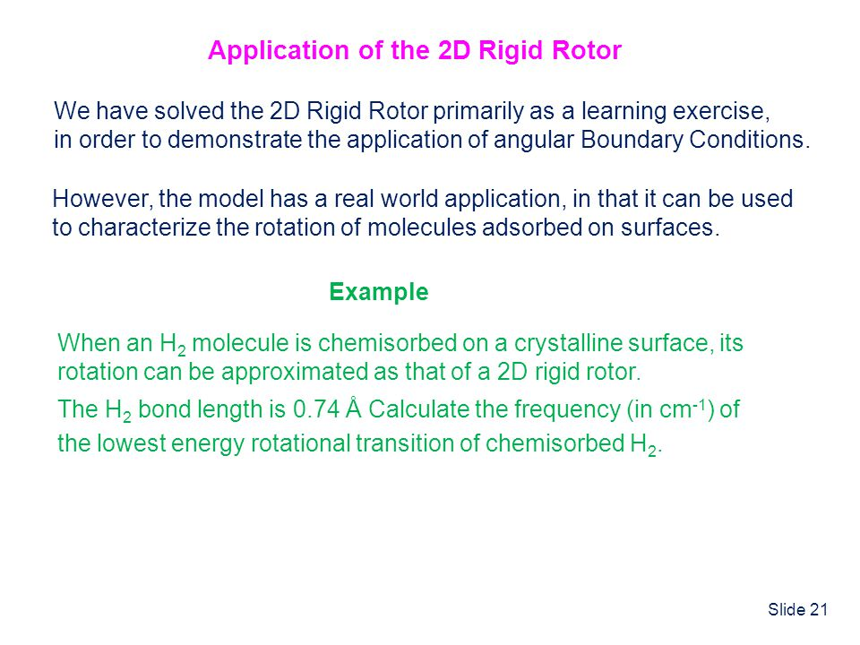 Application of the 2D Rigid Rotor