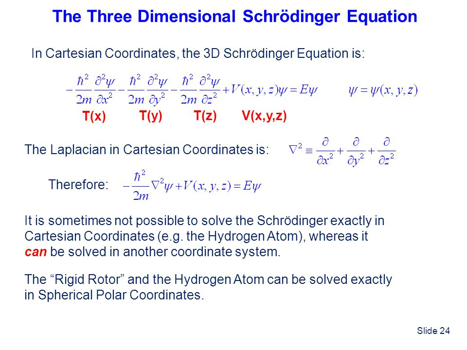 The Three Dimensional Schrödinger Equation