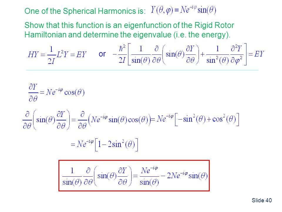 One of the Spherical Harmonics is: