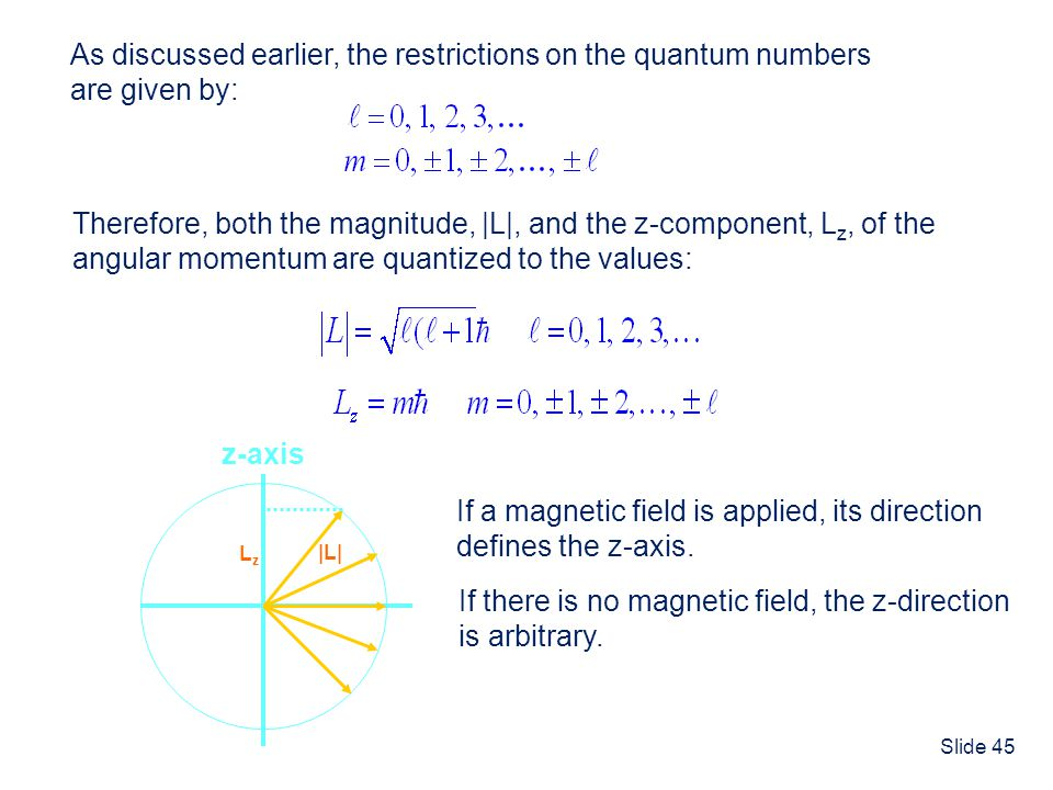 As discussed earlier, the restrictions on the quantum numbers