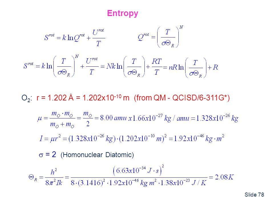 Entropy O2: r = 1.202 Å = 1.202x10-10 m (from QM - QCISD/6-311G*)