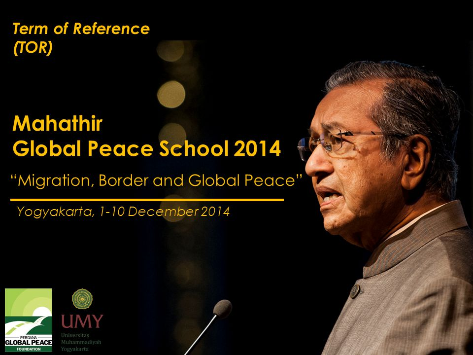 Mahathir Global Peace School 2014 Term of Reference (TOR)