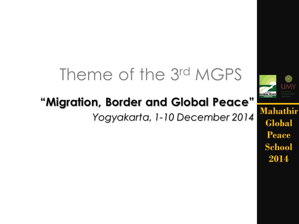 Migration, Border and Global Peace Yogyakarta, 1-10 December 2014
