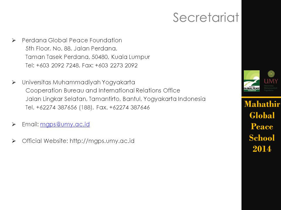 Secretariat Mahathir Global Peace School 2014