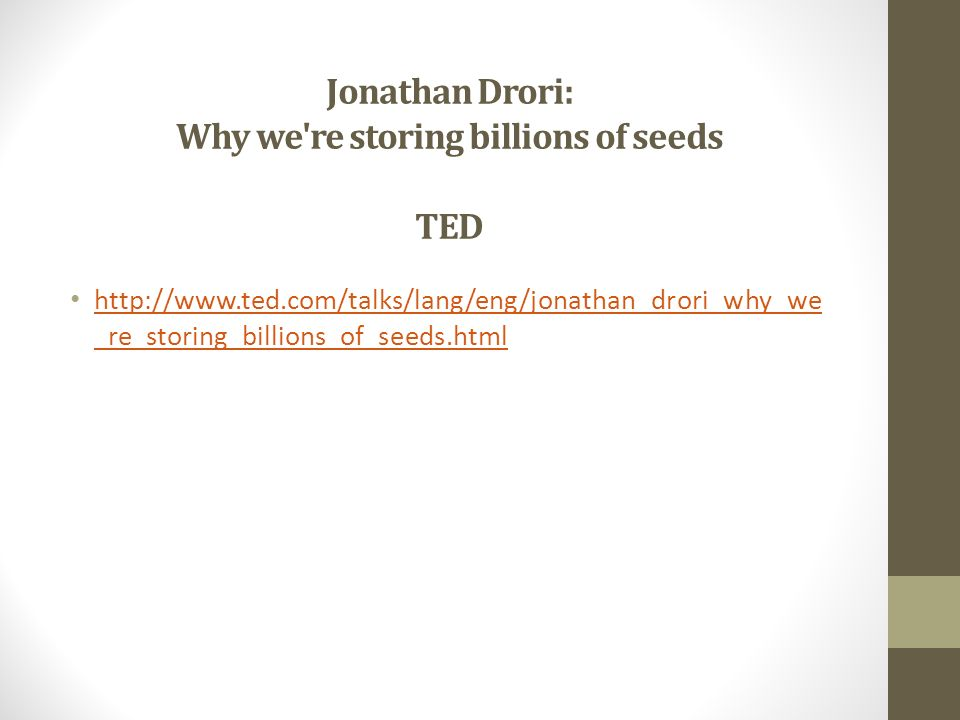 Jonathan Drori: Why we re storing billions of seeds TED