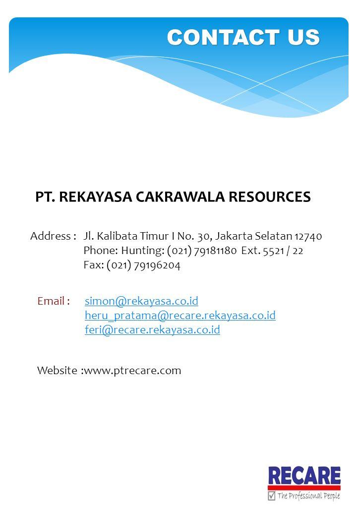 CONTACT US PT. REKAYASA CAKRAWALA RESOURCES Address :