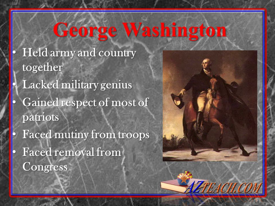 George Washington Held army and country together