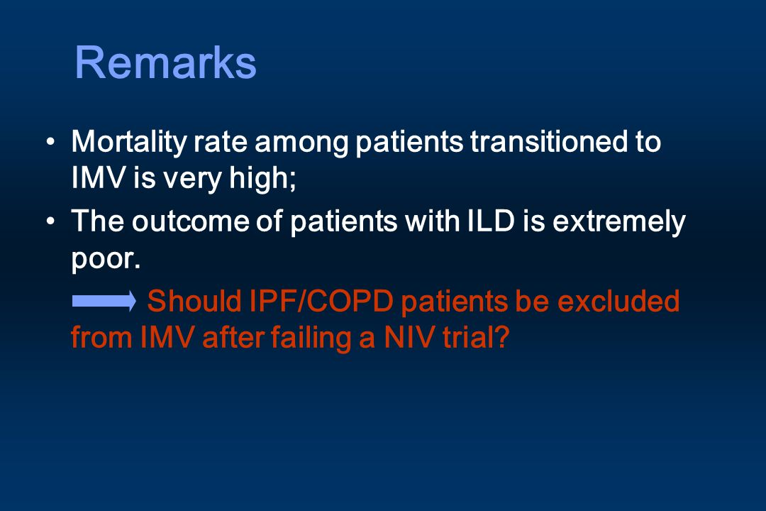 Remarks Mortality rate among patients transitioned to IMV is very high; The outcome of patients with ILD is extremely poor.