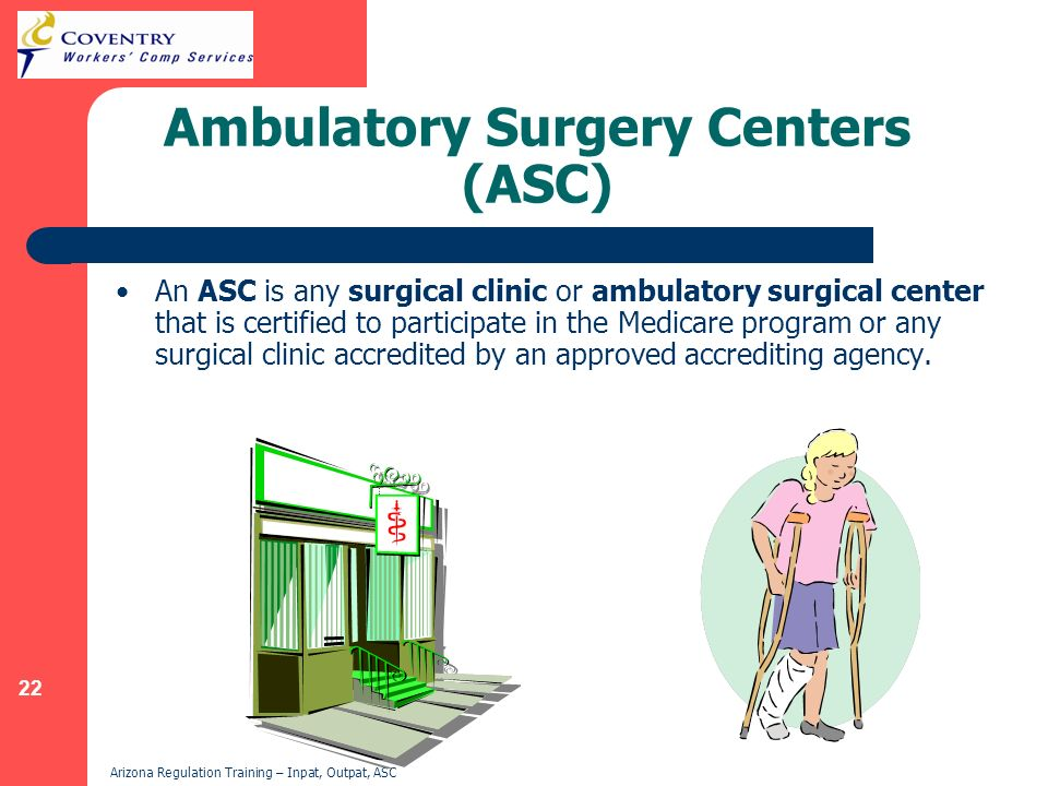 Ambulatory Surgery Centers (ASC)