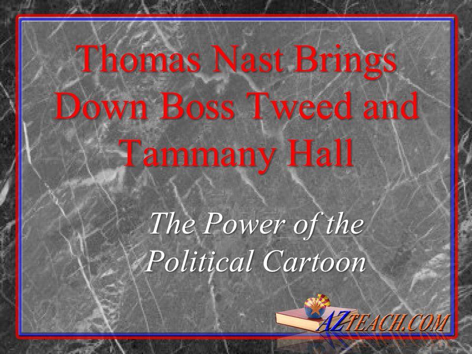 Thomas Nast Brings Down Boss Tweed and Tammany Hall