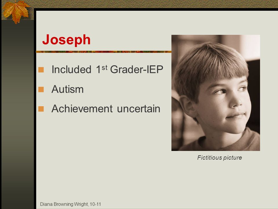 Joseph Included 1st Grader-IEP Autism Achievement uncertain