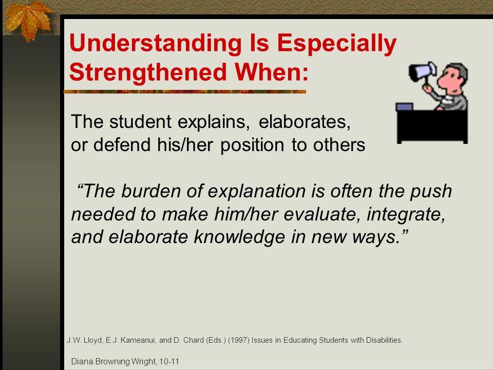 Understanding Is Especially Strengthened When: