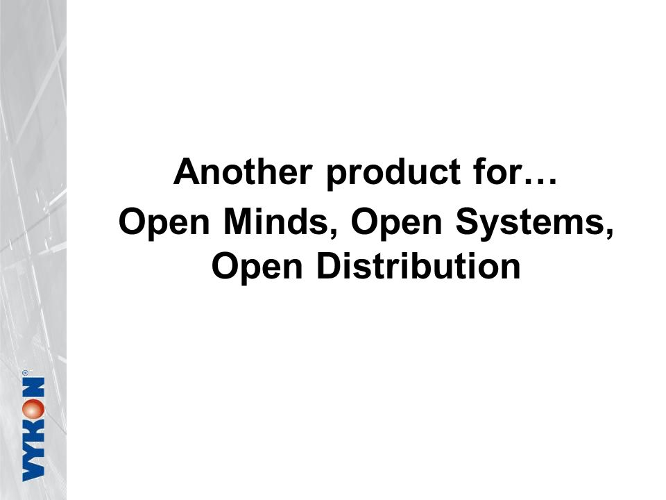Open Minds, Open Systems, Open Distribution