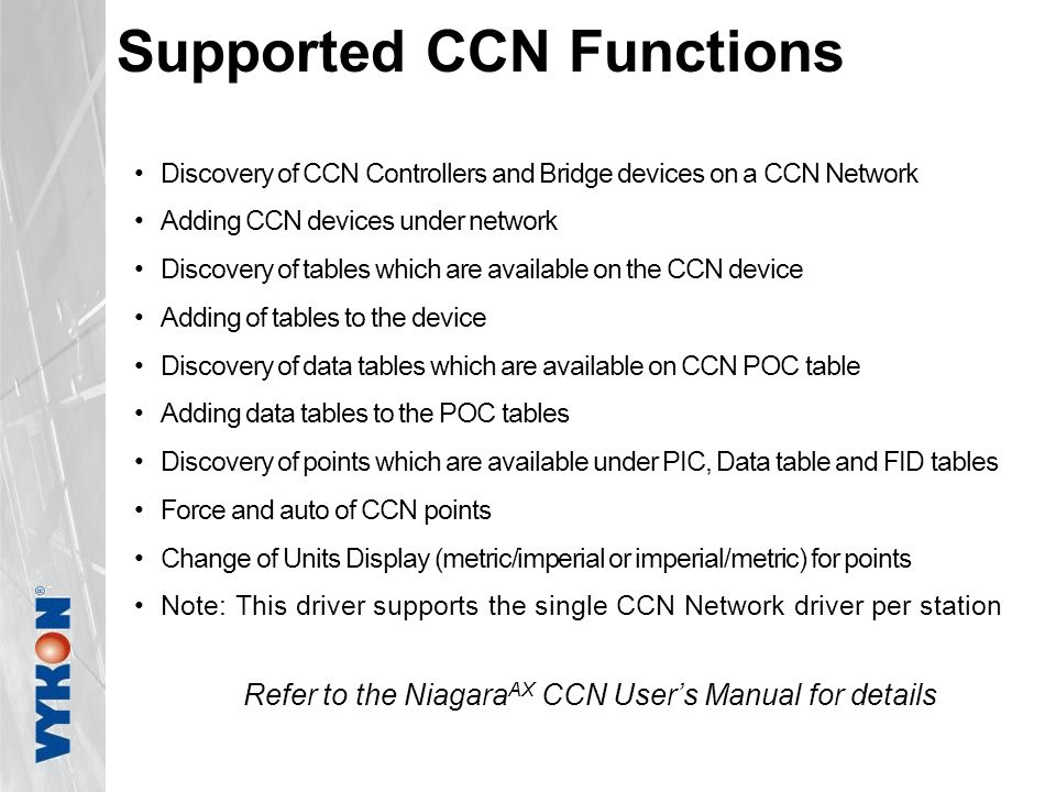 Refer to the NiagaraAX CCN User's Manual for details