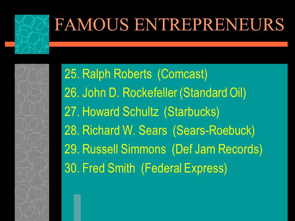 FAMOUS ENTREPRENEURS 25. Ralph Roberts (Comcast)