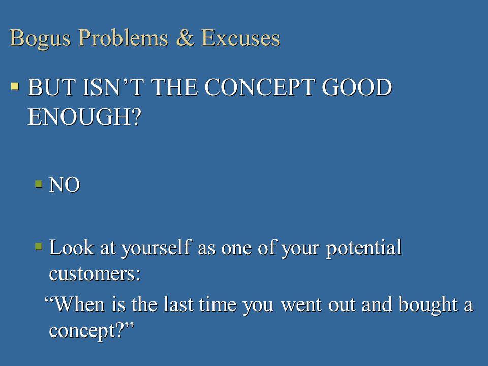 Bogus Problems & Excuses