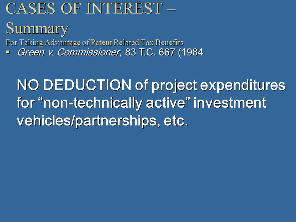 CASES OF INTEREST – Summary For Taking Advantage of Patent Related Tax Benefits