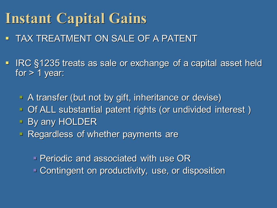 Instant Capital Gains TAX TREATMENT ON SALE OF A PATENT