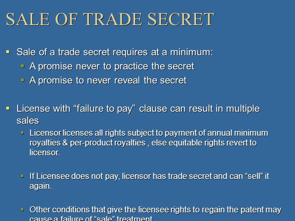 SALE OF TRADE SECRET Sale of a trade secret requires at a minimum: