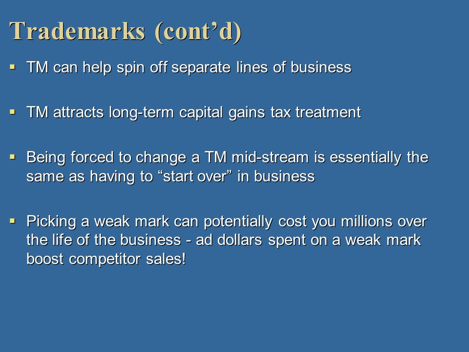 Trademarks (cont'd) TM can help spin off separate lines of business