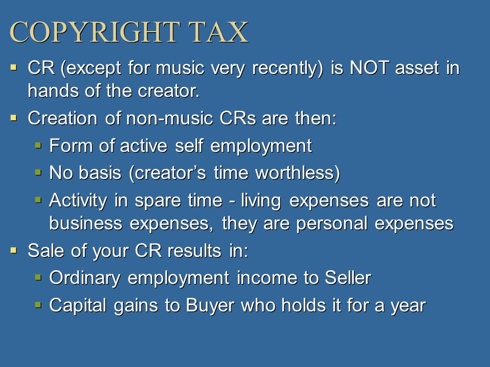 COPYRIGHT TAXCR (except for music very recently) is NOT asset in hands of the creator. Creation of non-music CRs are then: