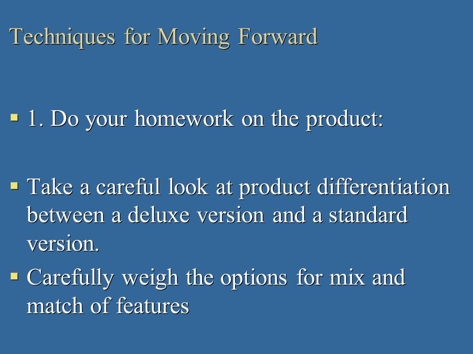 Techniques for Moving Forward