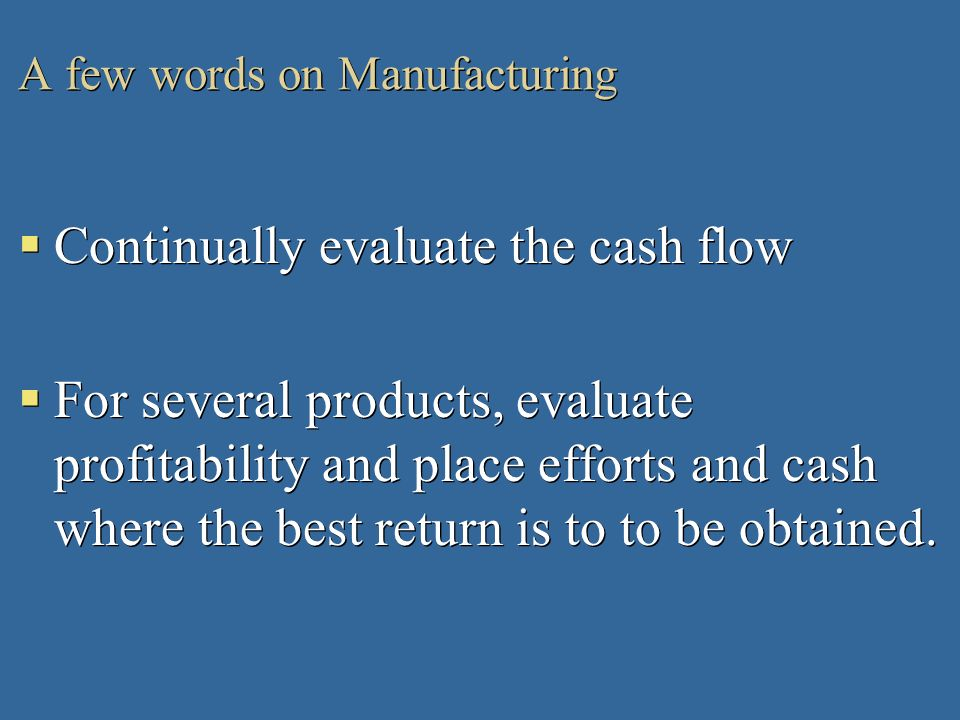 A few words on Manufacturing