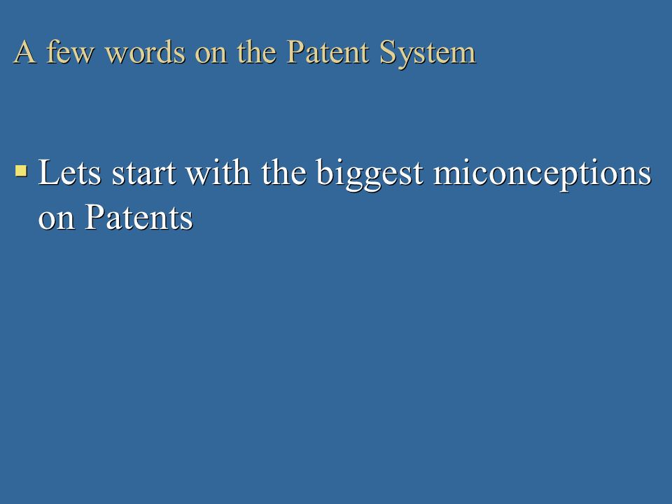 A few words on the Patent System