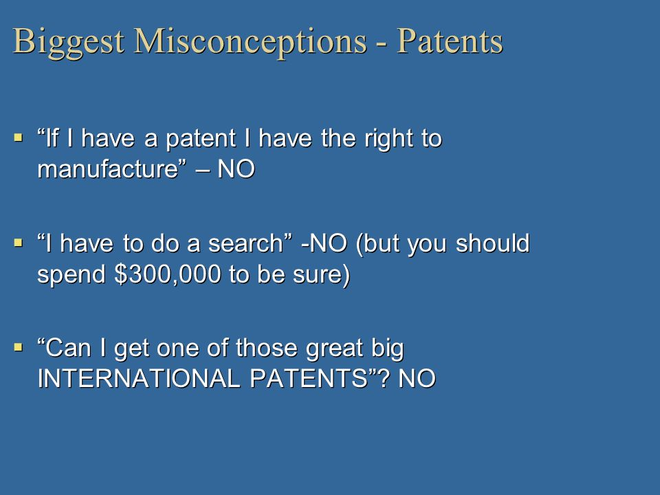 Biggest Misconceptions - Patents