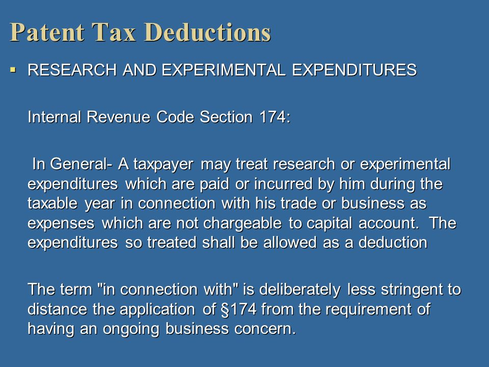 Patent Tax Deductions RESEARCH AND EXPERIMENTAL EXPENDITURES