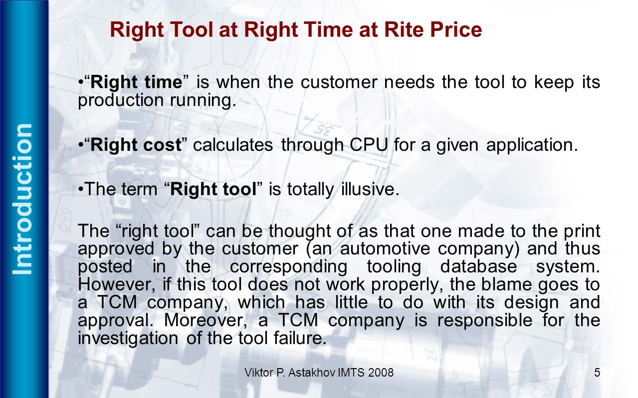Introduction Right Tool at Right Time at Rite Price
